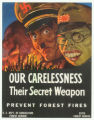 Our carelessness their secret weapon prevent forest fires.